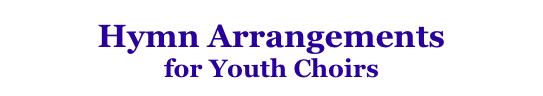 Hymn Arrangements for Youth Choirs