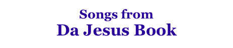 Songs from Da Jesus Book